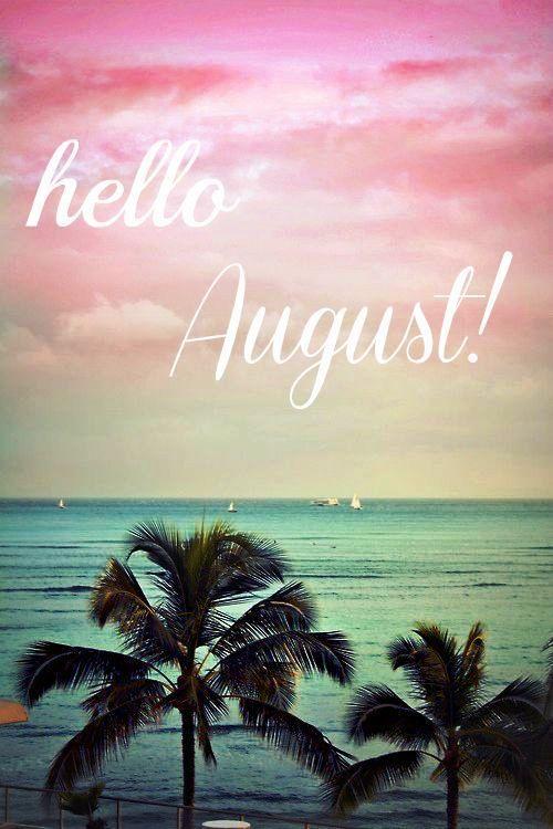 hello August Pics