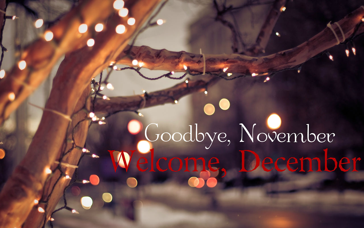 Welcome December and Goodbye November Images